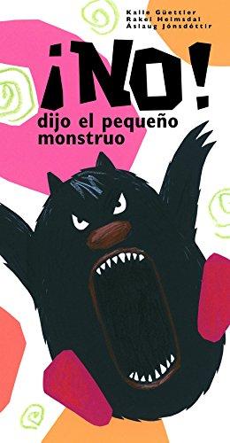 ¡No! Dijo el pequeño monstruo (MONSTRUITOS Y MONSTRUAZOS) por Kalle Guettler