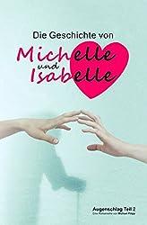 Die Geschichte von Michelle und Isabelle: (Augenschlag 2)