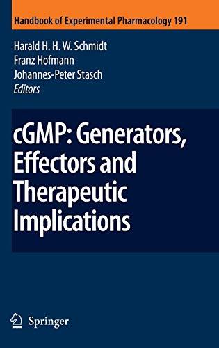 cGMP: Generators, Effectors and Therapeutic Implications (Handbook of Experimental Pharmacology (191), Band 191)