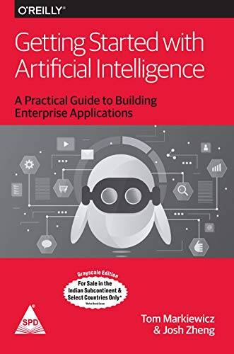 Getting Started with Artificial Intelligence: A Practical Guide to Building Enterprise Applications