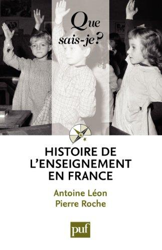 Histoire de l'enseignement en France: « Que sais-je ? » n° 393