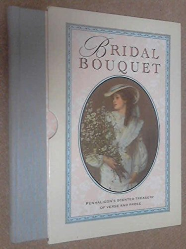 bridal-bouquet-penhaligons-scented-treasury-of-verse-and-prose-by-sheila-pickles-1991-09-24