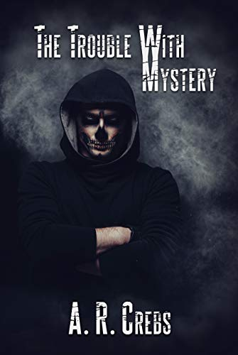 The Trouble With Mystery (English Edition)