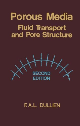 Porous Media: Fluid Transport and Pore Structure by F. A.L. Dullien (1991-11-12)