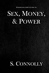 Sex, Money, & Power (The Daemonolater's Guide) (Volume 4) by S. Connolly (2015-11-16)