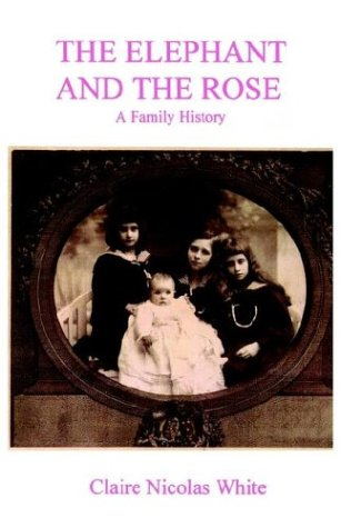 The Elephant and the Rose: A Family History