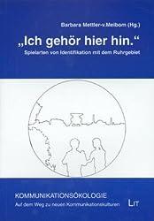 'Ich gehör hier hin.'Spielarten von Identifikation mit dem Ruhrgebiet