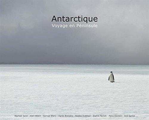 Antarctique - 3me dition: Voyage en Pninsule (ancienne dition : 9782843902598).