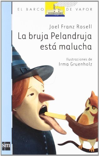 La bruja pelandruja esta malucha / The silly witch is sick by Rosell, Joel Franz (2010) Paperback por Joel Franz Rosell
