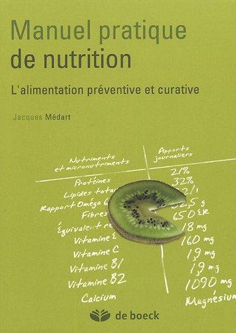 Manuel pratique de nutrition : L'alimentation prventive et curative