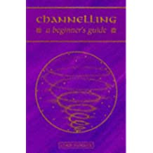Channelling - A Beginner's Guide