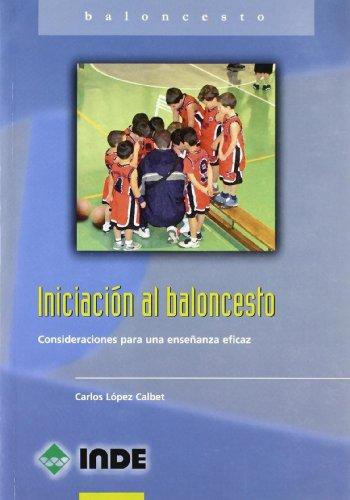 Iniciación al baloncesto: Consideraciones para una enseñanza eficaz (Deportes) por Carlos López Calbet