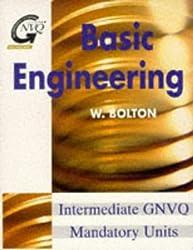 Basic Engineering: Intermediate GNVQ Mandatory Units (Butterworth-Heinemann GNVQ engineering) by W. Bolton (1995-10-09)