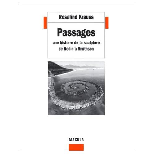 Passages : Une histoire de la sculpture de Rodin à Smithson