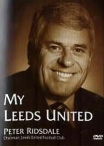 Leeds United: My Leeds United - Peter Ridsdale [DVD]