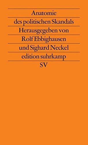 Anatomie des politischen Skandals: Herausgegeben von Rolf Ebbighausen und Sighard Neckel (edition suhrkamp)