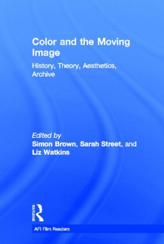 Color and the Moving Image: History, Theory, Aesthetics, Archive (AFI Film Readers)