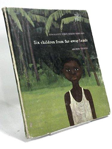 Geography First Series: Six Children from Far-away Lands Bk. 1