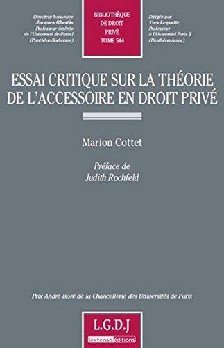 Essai critique sur la thorie de l'accessoire en droit priv. Tome 544