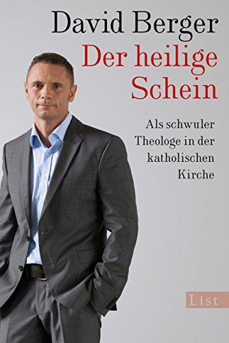 Der heilige Schein: Als schwuler Theologe in der katholischen Kirche
