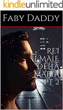 REI IL MALE DELLA MAFIA PT 2