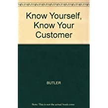 Know Yourself, Know Your Customer