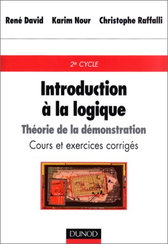 Introduction  la logique : Thorie de la dmonstration, cours et exercices corrigs