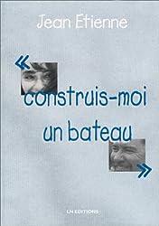 CONSTRUIS-MOI UN BATEAU