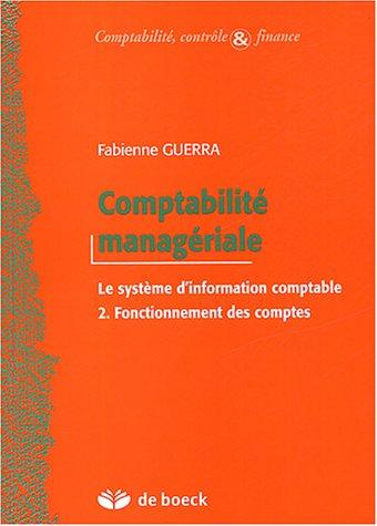 Comptabilité managériale : Le système d'information comptable, Volume 2, Fonctionnement des comptes