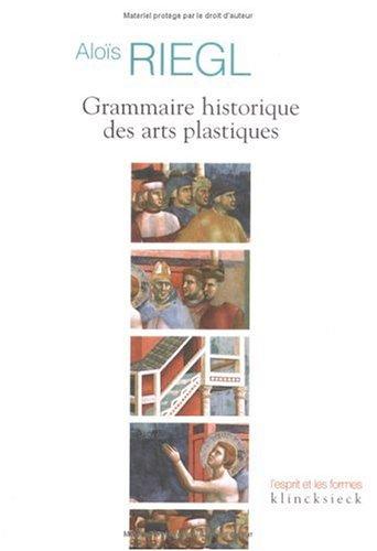 Grammaire historique des arts plastiques par Aloïs Riegl