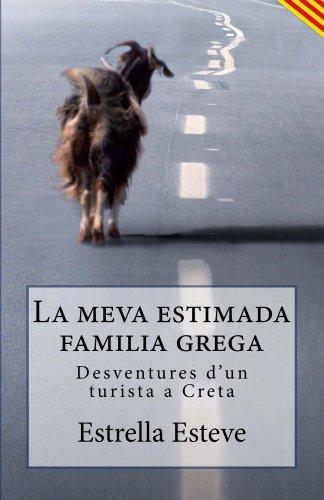 La meva estimada familia grega (el meu amic José Carlos Book 2) (Catalan Edition) por Estrella Esteve