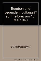 Bomben und Legenden. Luftangriff auf Freiburg am 10. Mai 1940