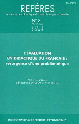 Repères, N° 31/2005 : L'évaluation en didactique du français : résurgence d'une problèmatique