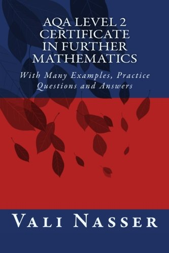 AQA Level 2 Certificate in Further Mathematics: With Many Examples, Practice Questions and Answers