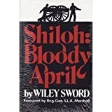 Shiloh: Bloody April by Wiley Sword (1995-08-03)