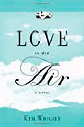 Love in Mid Air by Kim Wright (2010-03-29)