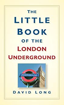 The Little Book of the London Underground by [Long, David]