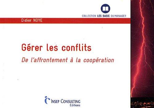 Gérer les conflits: De l'affrontement à la coopération