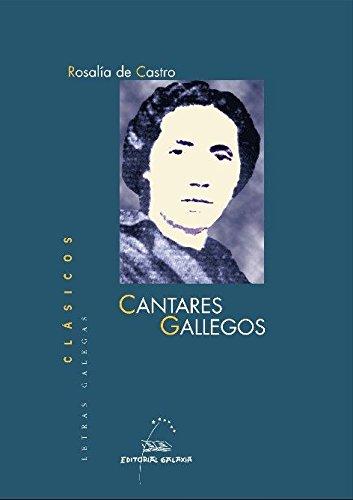 Cantares gallegos (Letras Galegas Clásicos) por Rosalía de Castro