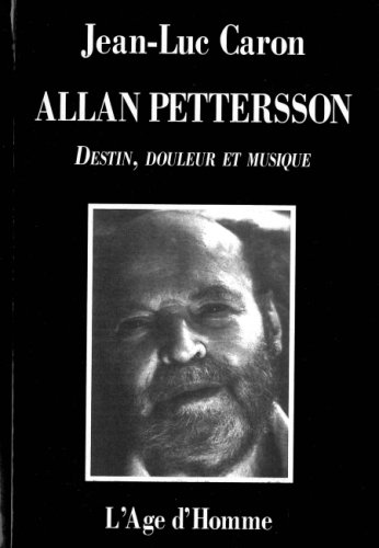 Allan Pettersson : Destin, douleur et musique