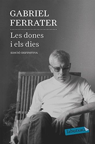 Les dones i els dies: Edició definitiva (Catalan Edition)