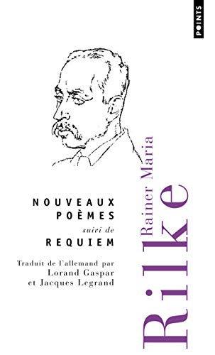 Nouveaux poèmes suivi de Requiem par Rainer maria Rilke