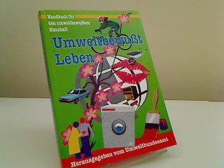 Umweltbewußt Leben, Handbuch für den umweltbewußten Haushalt;