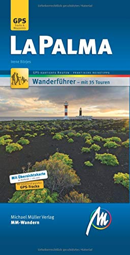La Palma MM-Wandern Wanderführer Michael Müller Verlag: Wanderführer mit GPS-kartierten Routen.