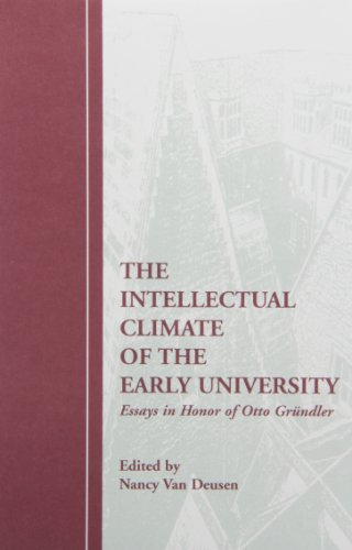 INTELLECTUAL CLIMATE OF THE EARLY UNI PB (Studies in Medieval Culture, Band 39)