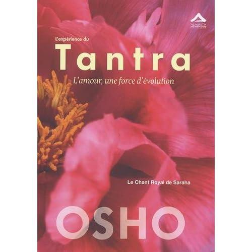 Expérience du Tantra (L') : L'amour, une force d'évolution - Le chant Royal de Saraha