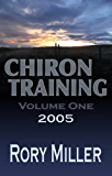 ChironTraining Volume 1: 2005 (English Edition)