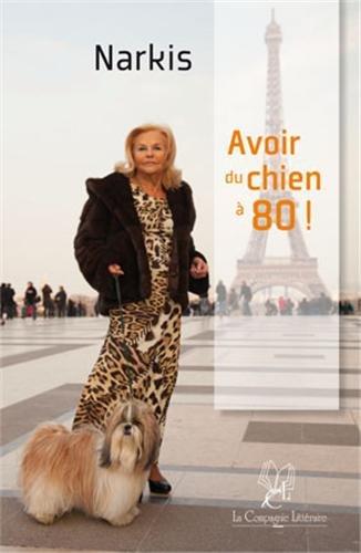 Avoir du chien à 80 ! par F Narkis