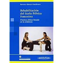 Rehabilitación Del Suelo Pélvico Femenino. Práctica Clínica Basada En La Evidencia