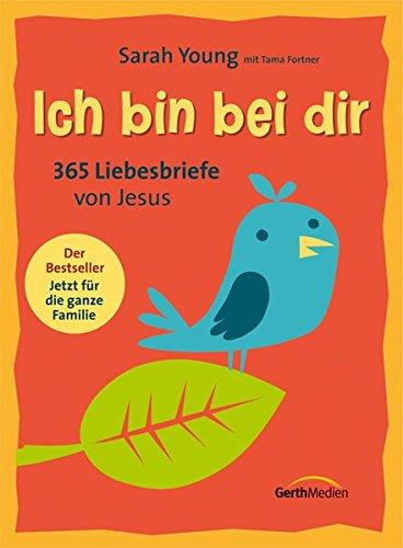 Ich bin bei dir - Familienausgabe: 366 Liebesbriefe von Jesus.